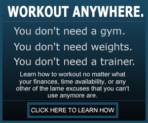 Workout Anywhere Without Money, Weights or a Trainer!